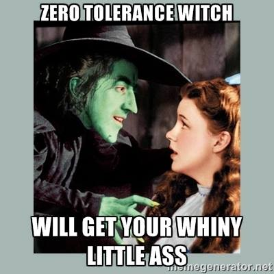 """Zero-Tolerance Witch"""